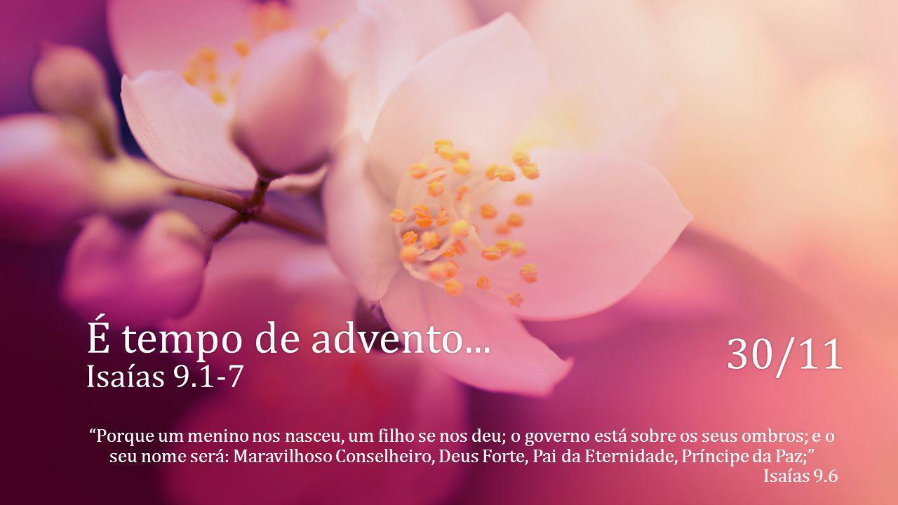 O Advento é o período de espera pelo Natal de Jesus...