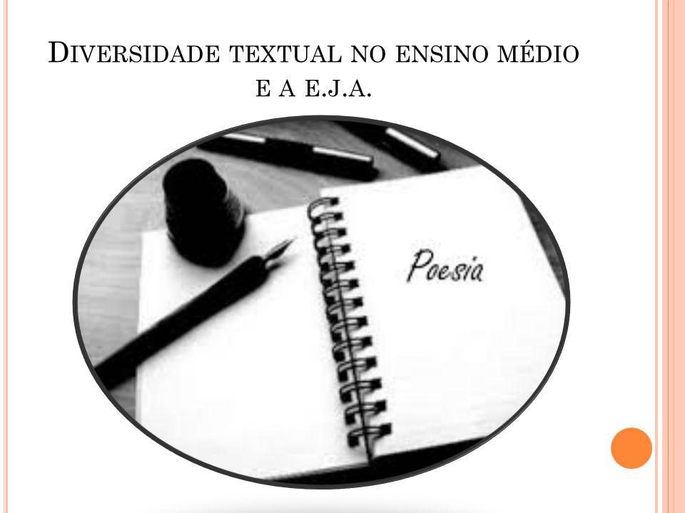D IVERSIDADE TEXTUAL NO ENSINO MÉDIO E A E. J. A.
