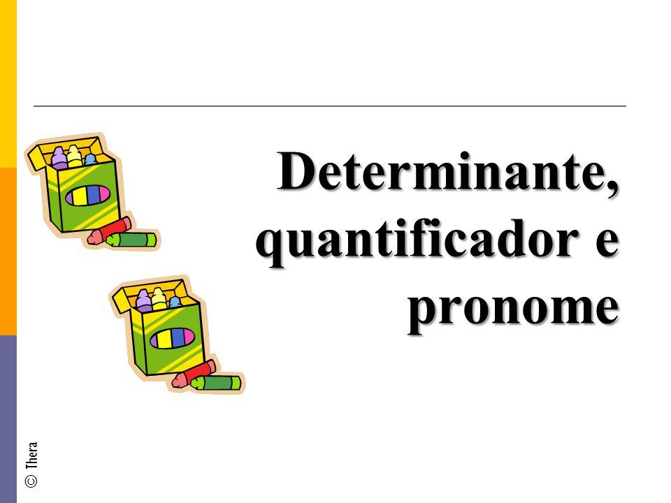 Determinante, quantificador e pronome © Thera
