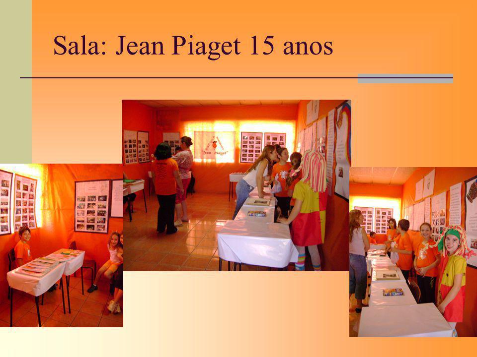 Sala: Jean Piaget 15 anos
