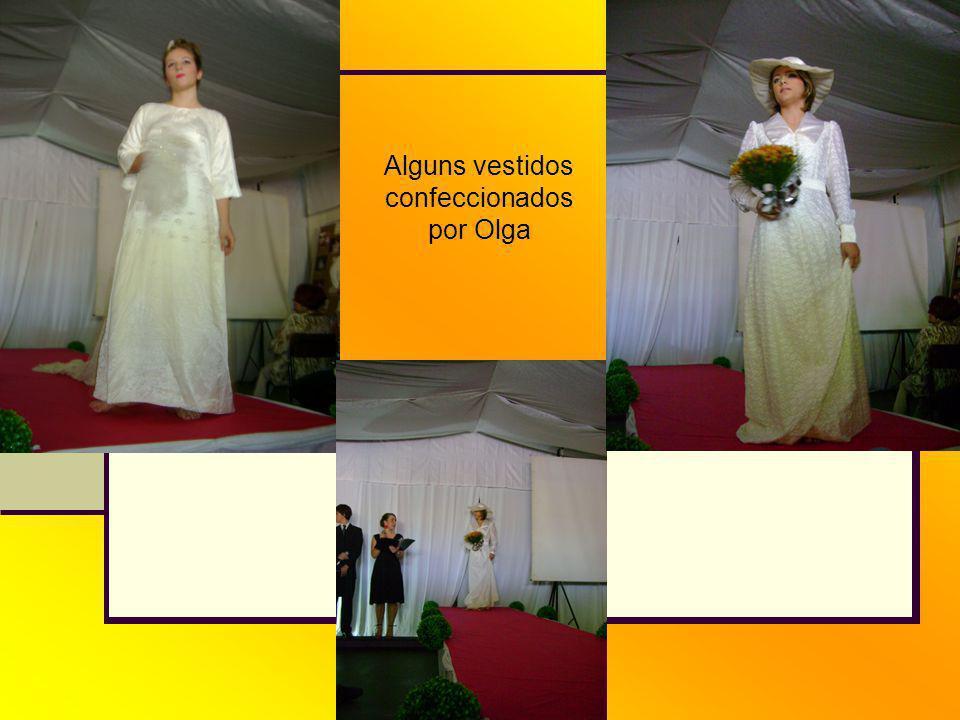 Alguns vestidos confeccionados por Olga