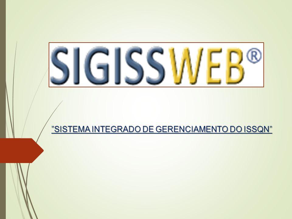 """SISTEMA INTEGRADO DE GERENCIAMENTO DO ISSQN"""