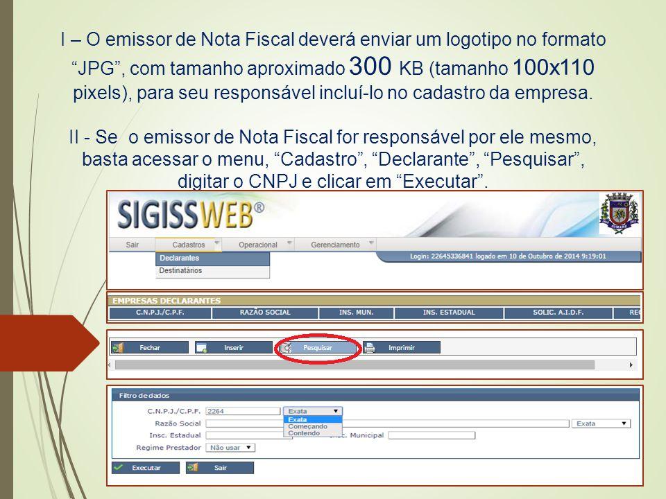 """I – O emissor de Nota Fiscal deverá enviar um logotipo no formato """"JPG"""", com tamanho aproximado 300 KB (tamanho 100x110 pixels), para seu responsável"""