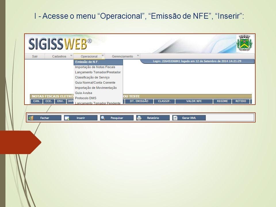 """I - Acesse o menu """"Operacional"""", """"Emissão de NFE"""", """"Inserir"""":"""