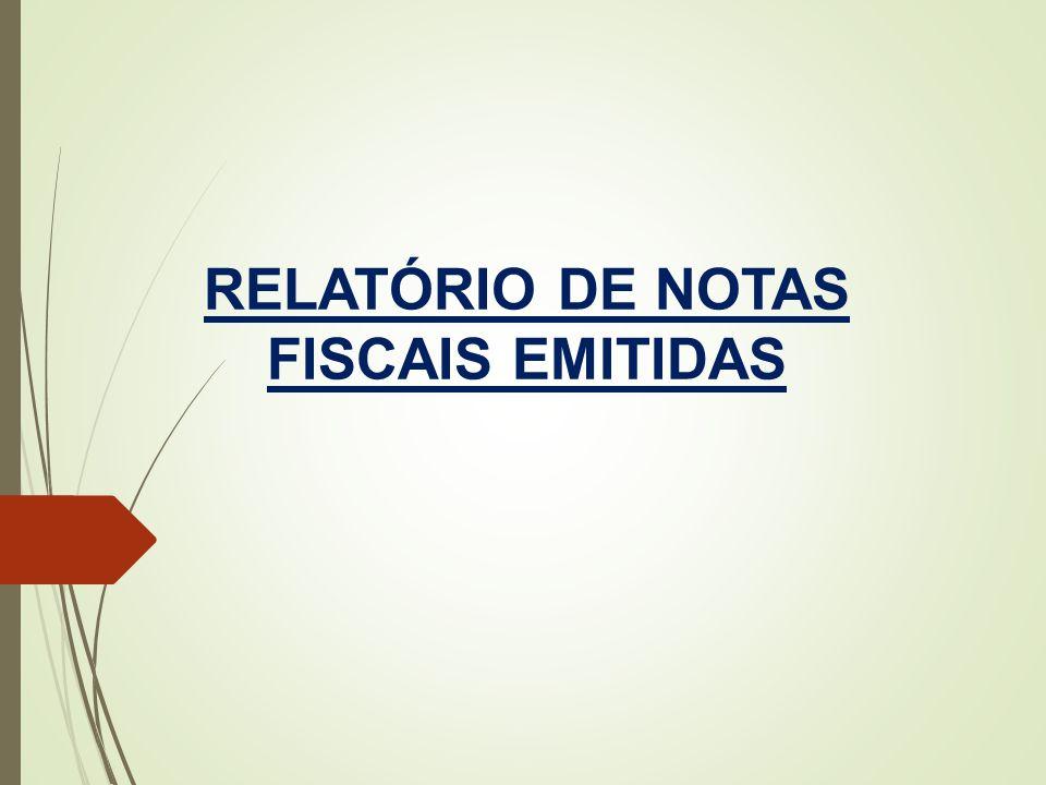 RELATÓRIO DE NOTAS FISCAIS EMITIDAS