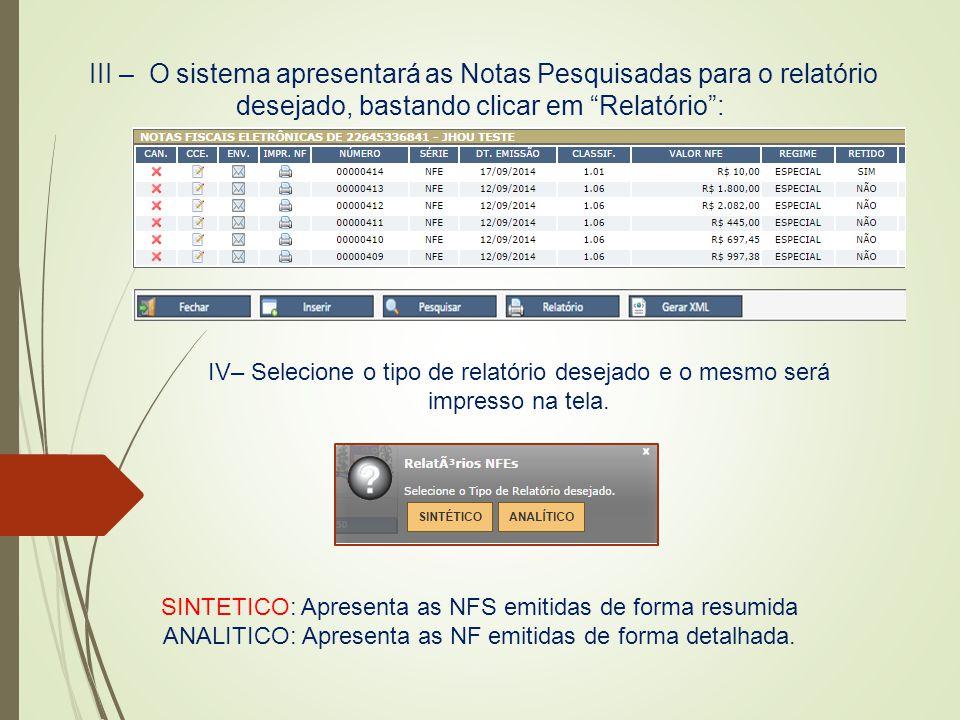 """III – O sistema apresentará as Notas Pesquisadas para o relatório desejado, bastando clicar em """"Relatório"""": SINTETICO: Apresenta as NFS emitidas de fo"""