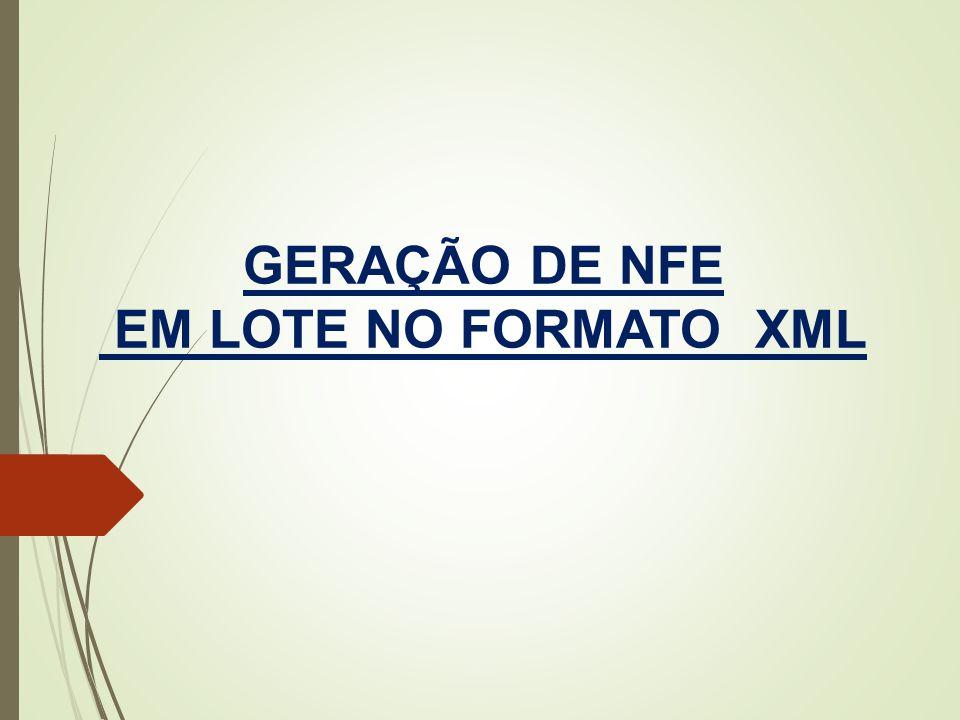 GERAÇÃO DE NFE EM LOTE NO FORMATO XML