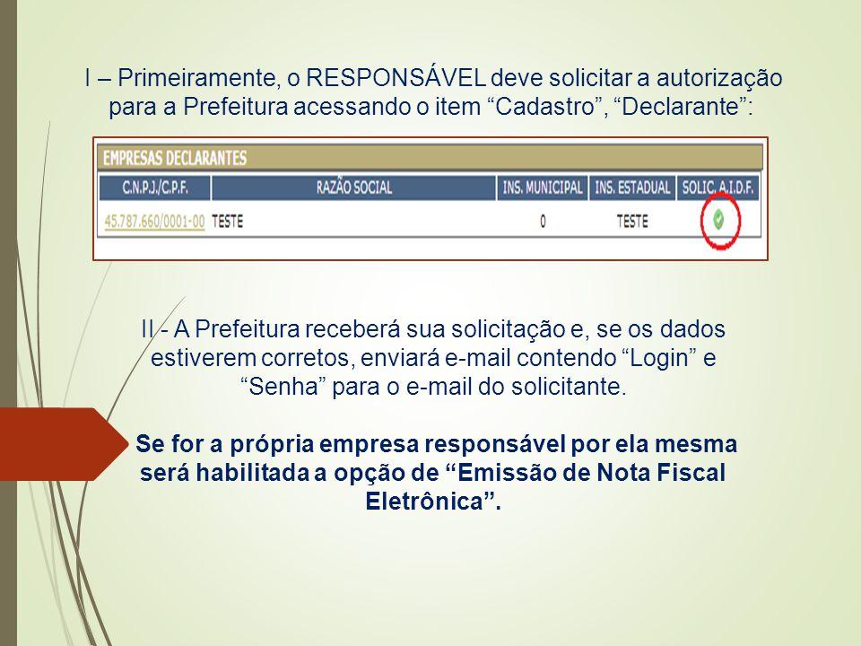 """I – Primeiramente, o RESPONSÁVEL deve solicitar a autorização para a Prefeitura acessando o item """"Cadastro"""", """"Declarante"""": II - A Prefeitura receberá"""