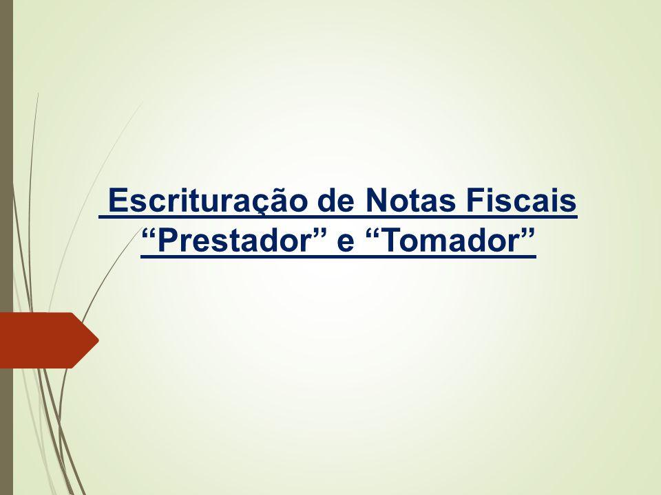 """Escrituração de Notas Fiscais """"Prestador"""" e """"Tomador"""""""