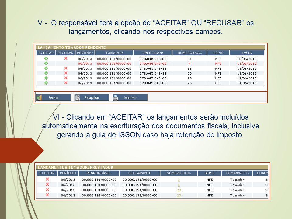 """V - O responsável terá a opção de """"ACEITAR"""" OU """"RECUSAR"""" os lançamentos, clicando nos respectivos campos. VI - Clicando em """"ACEITAR"""" os lançamentos se"""