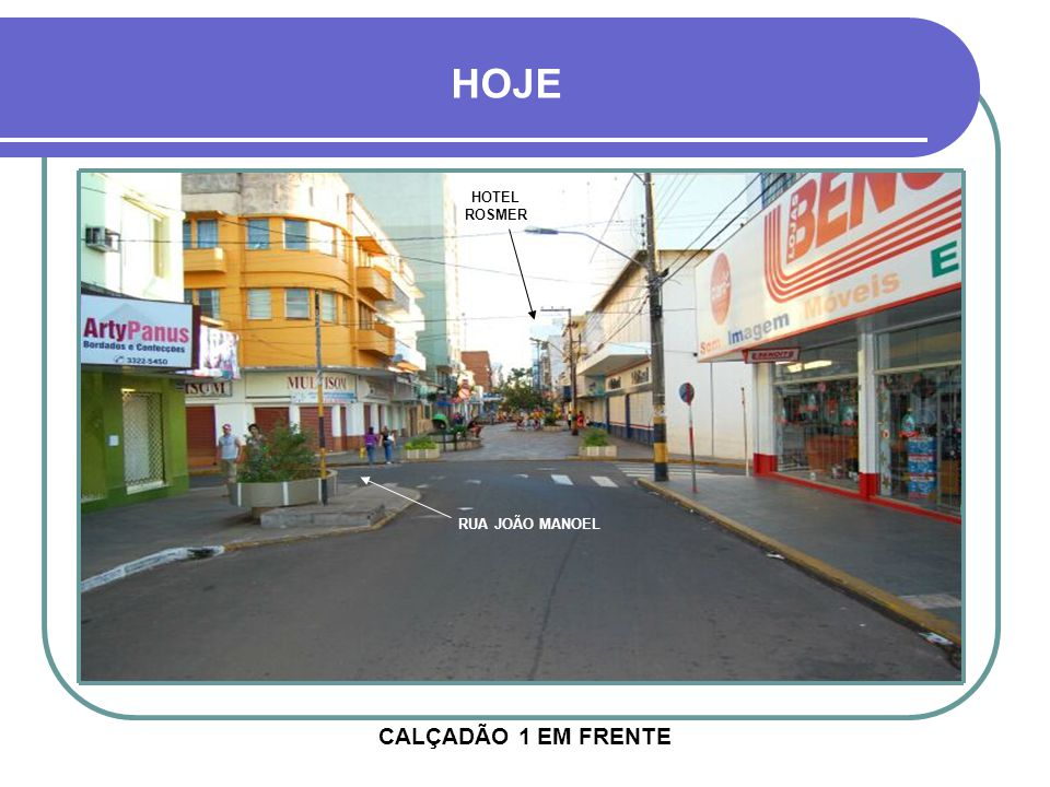 CALÇADÃO 1 EM FRENTE HOJE HOTEL ROSMER RUA JOÃO MANOEL