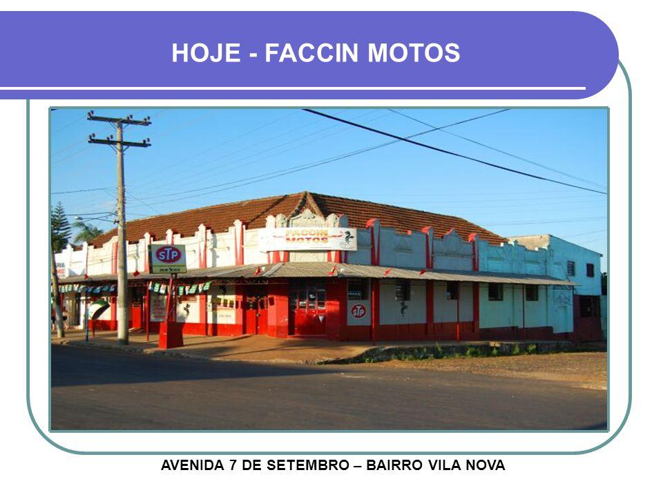 AVENIDA 7 DE SETEMBRO – BAIRRO VILA NOVA HOJE - FACCIN MOTOS