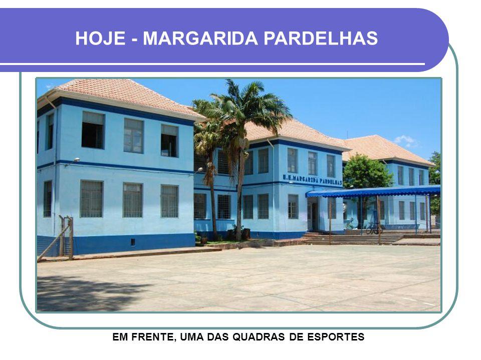 HOJE - MARGARIDA PARDELHAS EM FRENTE, UMA DAS QUADRAS DE ESPORTES
