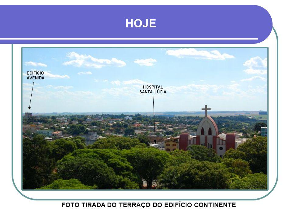 FOTO TIRADA DO TERRAÇO DO EDIFÍCIO CONTINENTE HOJE HOSPITAL SANTA LÚCIA EDIFÍCIO AVENIDA