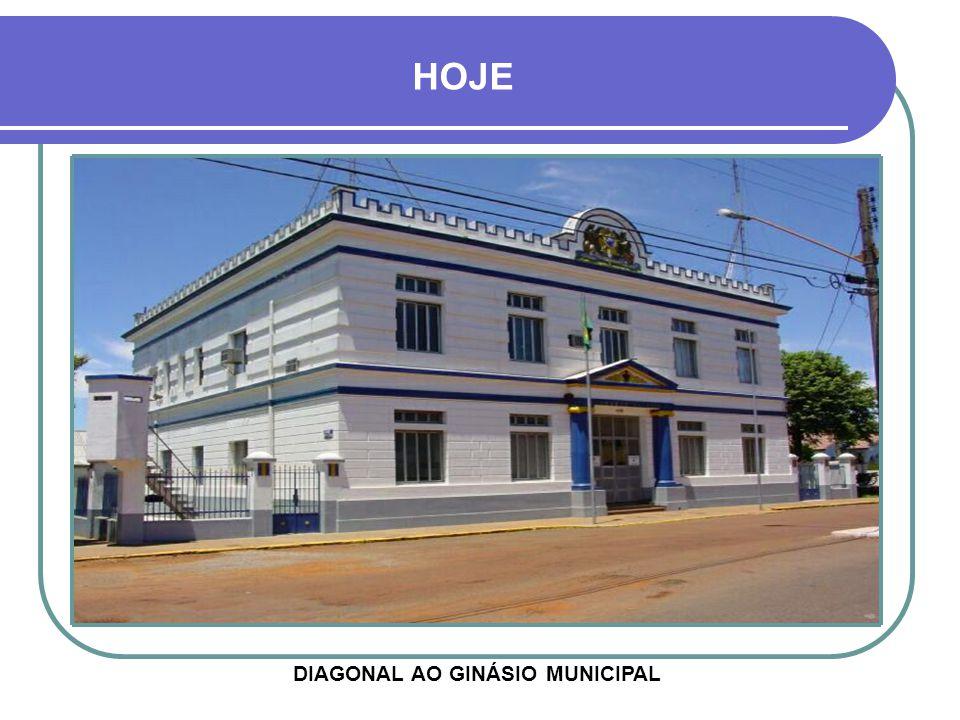 DIAGONAL AO GINÁSIO MUNICIPAL HOJE