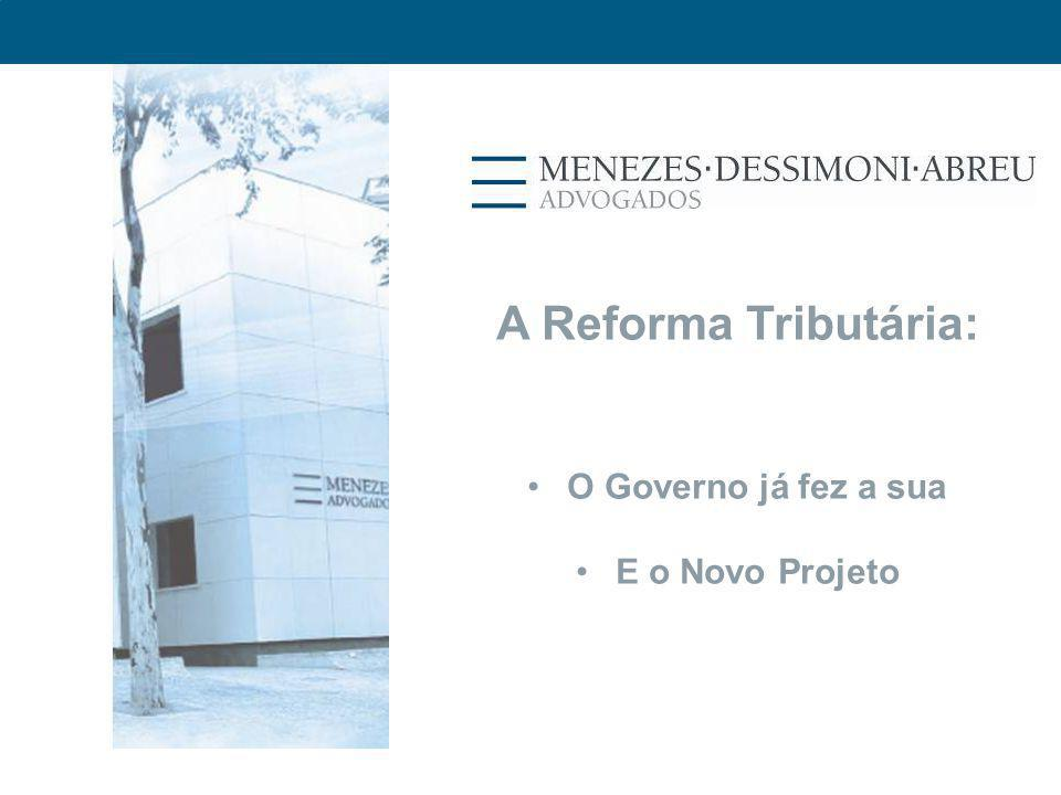 A Reforma Tributária: O Governo já fez a sua E o Novo Projeto