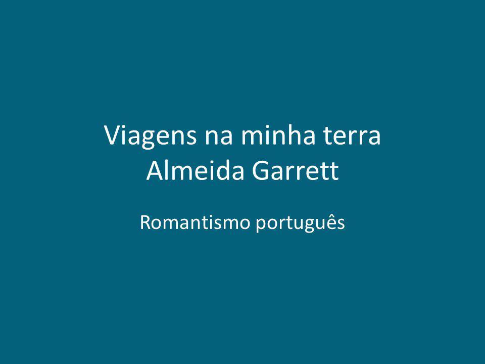 Viagens na minha terra Almeida Garrett Romantismo português