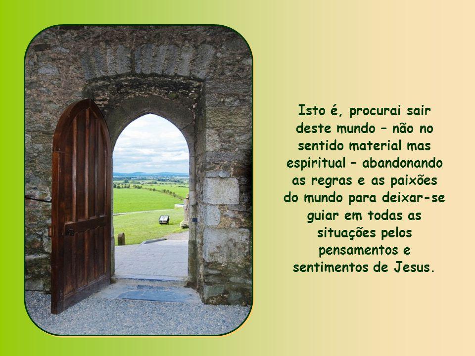 Compreende-se então a exortação do Apóstolo: Procurai as coisas do alto .