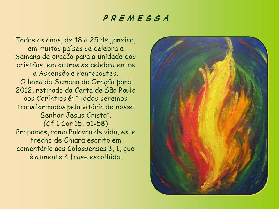 Palavra de Vida Palavra de Vida Chiara Lubich – Janeiro de 2012 Chiara Lubich – Janeiro de 2012