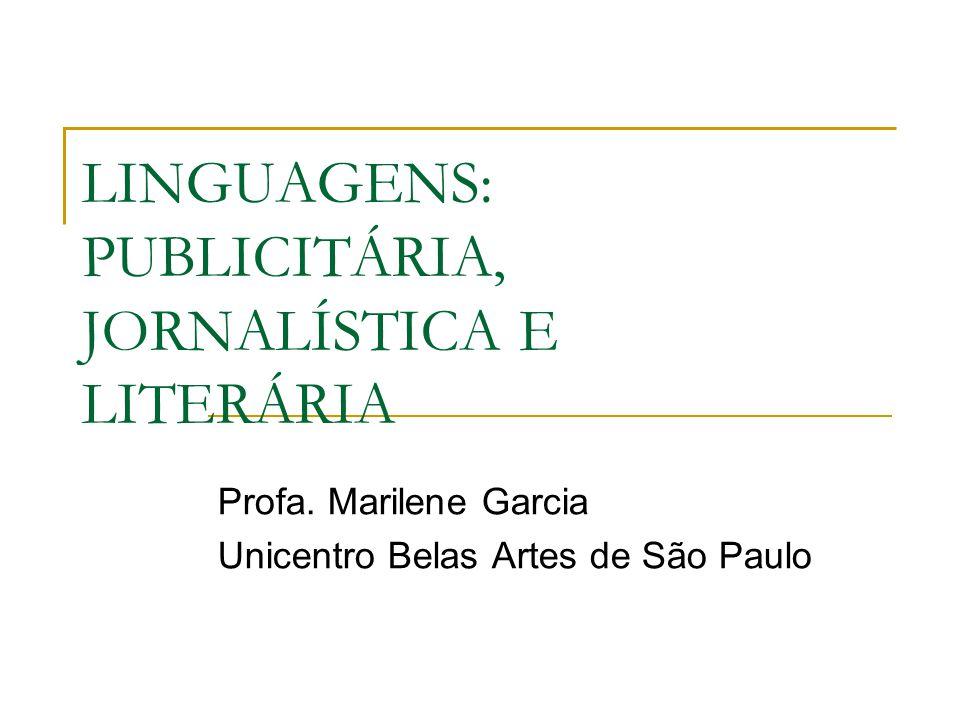 LINGUAGENS: PUBLICITÁRIA, JORNALÍSTICA E LITERÁRIA Profa.