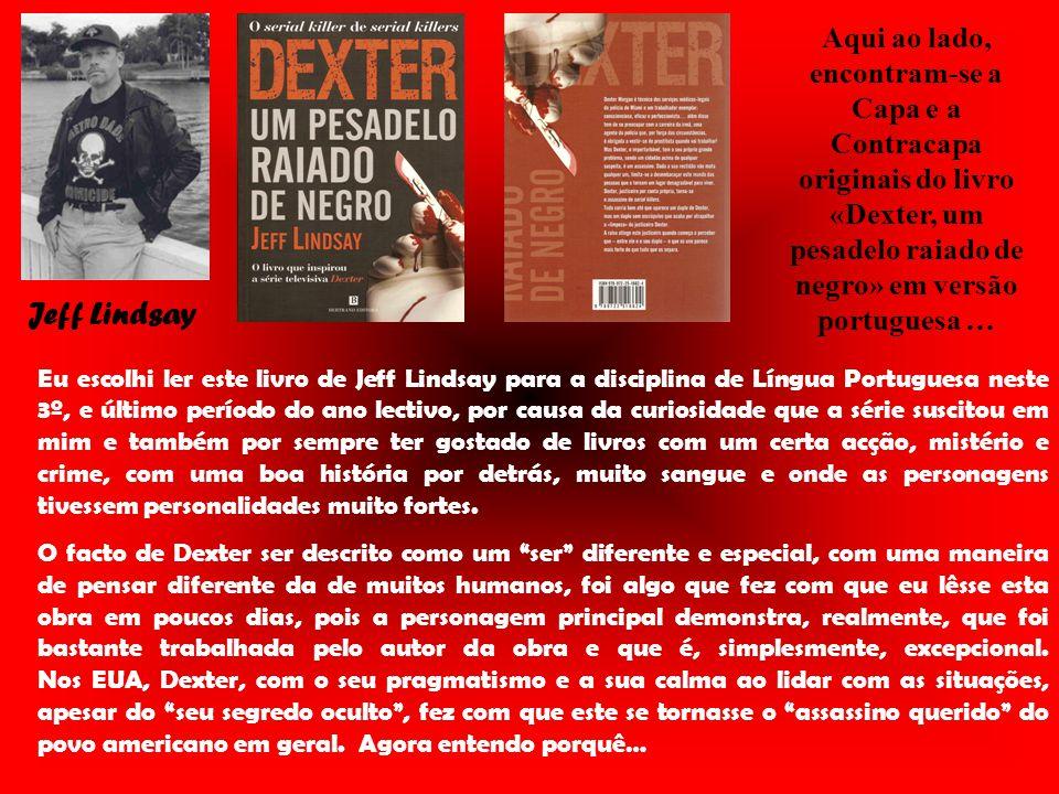 Título: Dexter, um pesadelo raiado de negro .Autor: Jeff Lindsay.