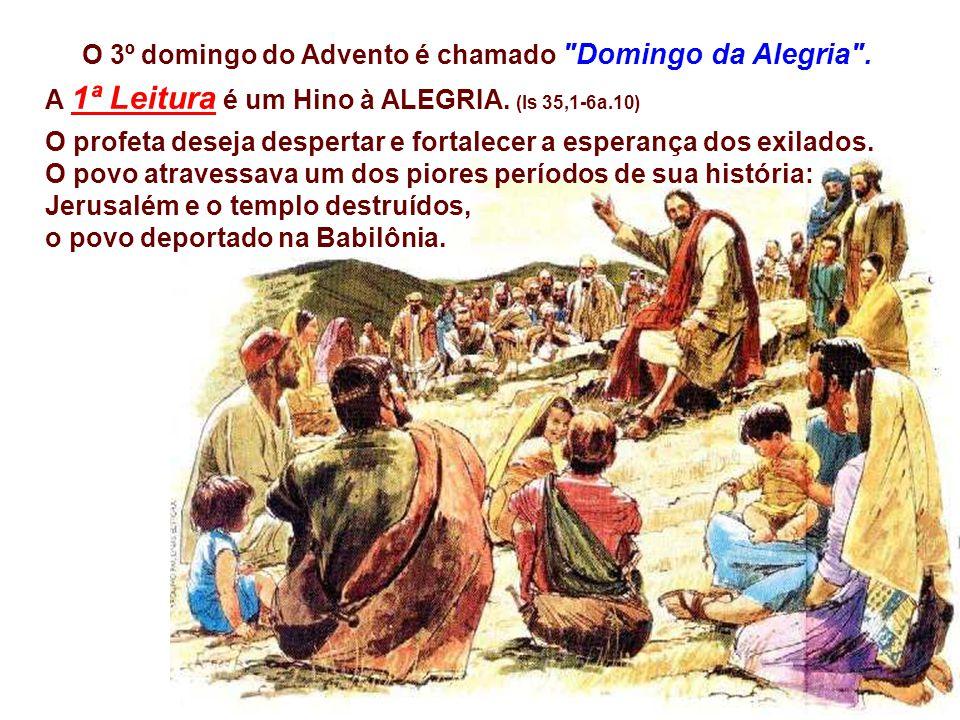 O 3º domingo do Advento é chamado Domingo da Alegria .