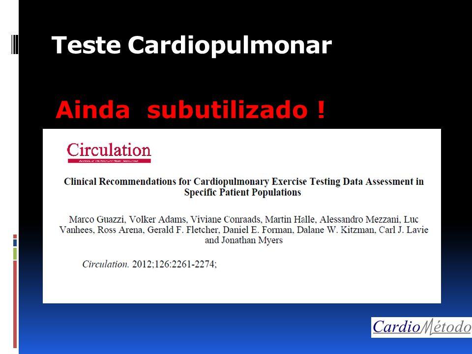 Teste Cardiopulmonar Ainda subutilizado !