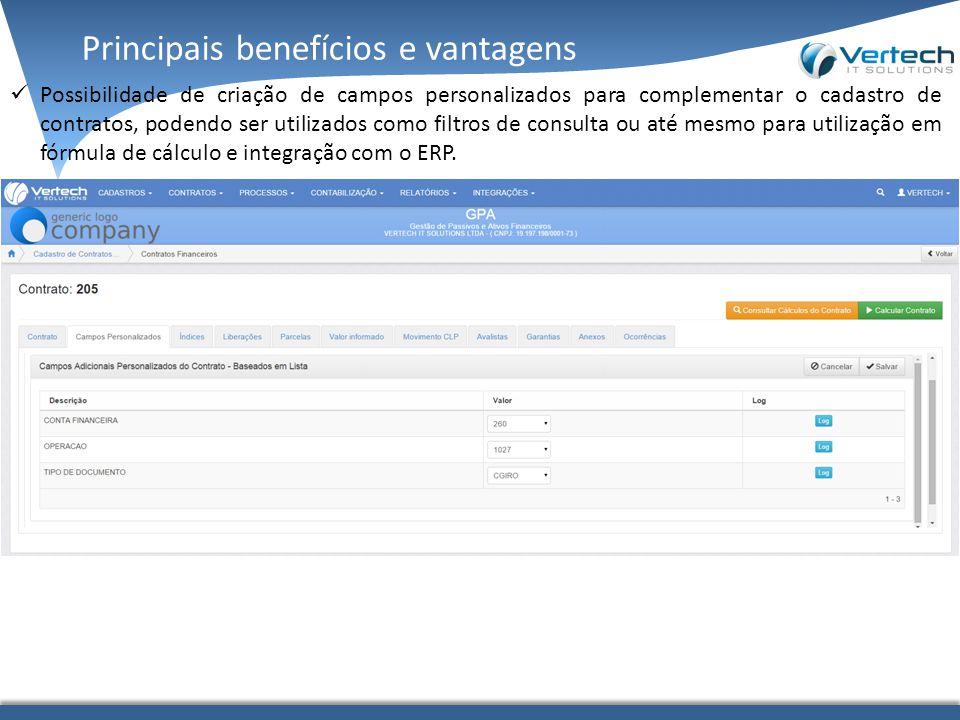 Principais benefícios e vantagens Possibilidade de criação de campos personalizados para complementar o cadastro de contratos, podendo ser utilizados