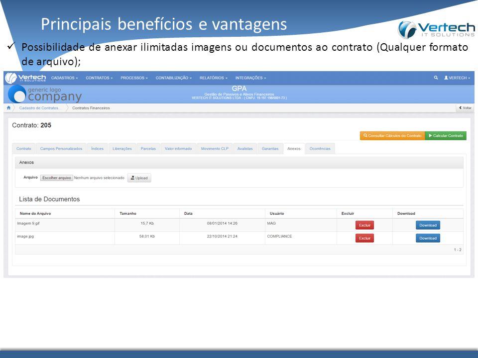 Principais benefícios e vantagens Possibilidade de anexar ilimitadas imagens ou documentos ao contrato (Qualquer formato de arquivo);
