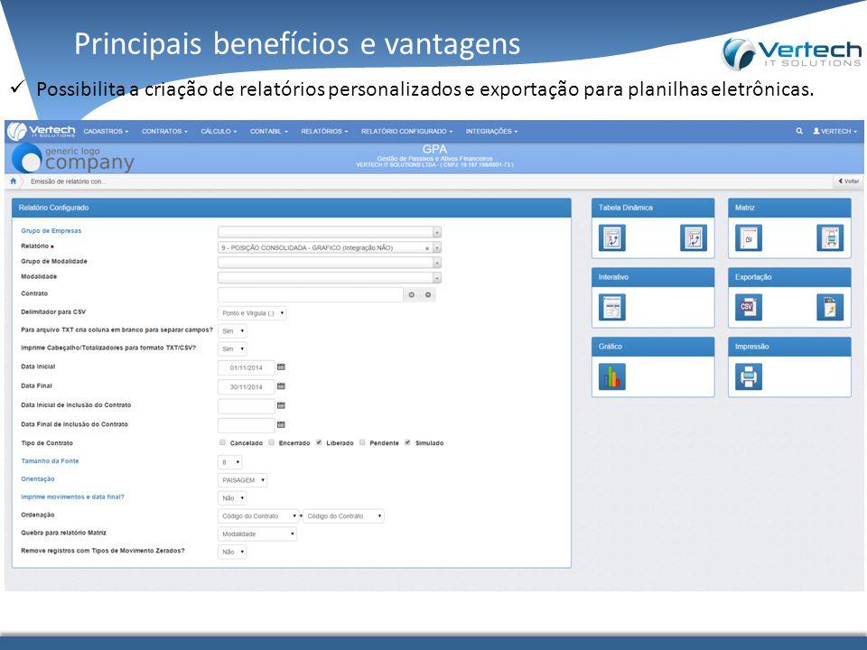 Principais benefícios e vantagens Possibilita a criação de relatórios personalizados e exportação para planilhas eletrônicas.