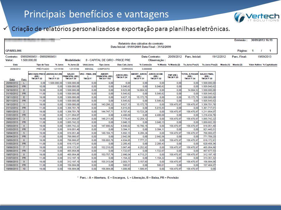 Principais benefícios e vantagens Criação de relatórios personalizados e exportação para planilhas eletrônicas.