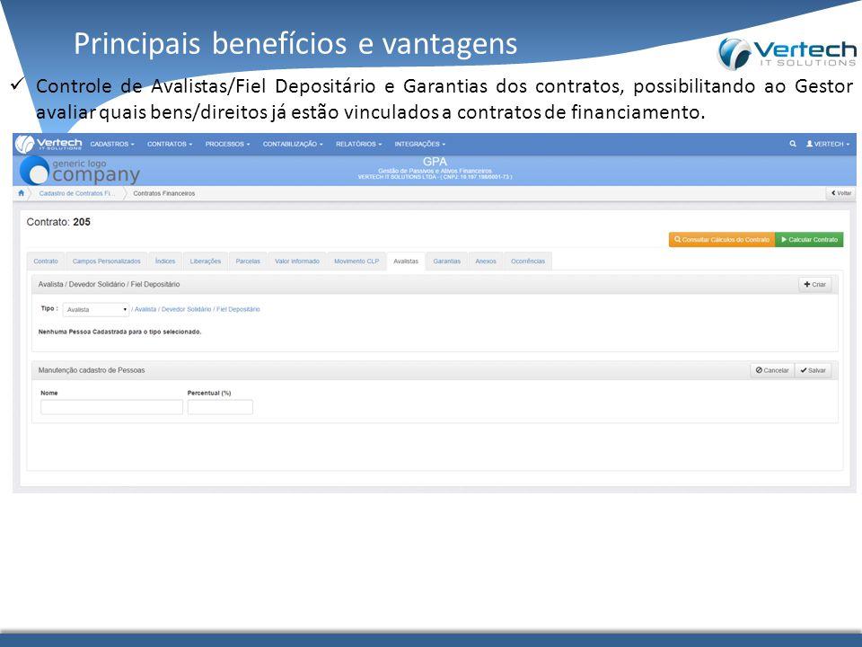 Principais benefícios e vantagens Controle de Avalistas/Fiel Depositário e Garantias dos contratos, possibilitando ao Gestor avaliar quais bens/direit