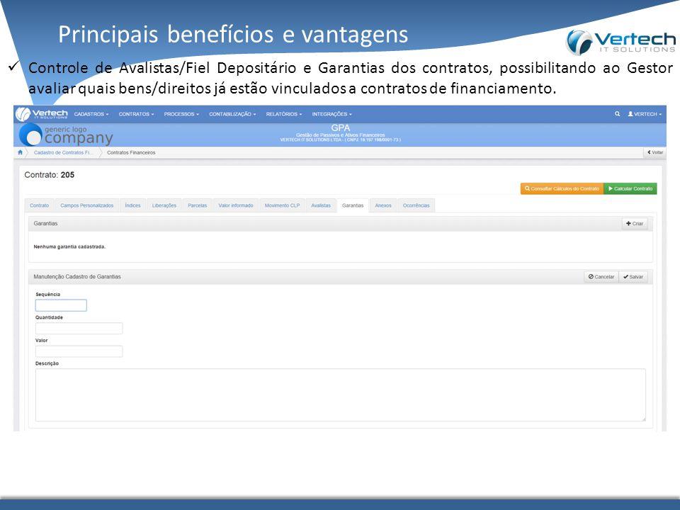 Principais benefícios e vantagens Controle de Avalistas/Fiel Depositário e Garantias dos contratos, possibilitando ao Gestor avaliar quais bens/direitos já estão vinculados a contratos de financiamento.