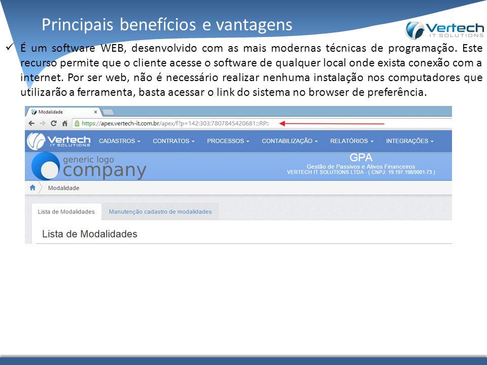É um software WEB, desenvolvido com as mais modernas técnicas de programação. Este recurso permite que o cliente acesse o software de qualquer local o