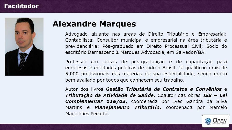 Alexandre Marques Advogado atuante nas áreas de Direito Tributário e Empresarial; Contabilista; Consultor municipal e empresarial na área tributária e
