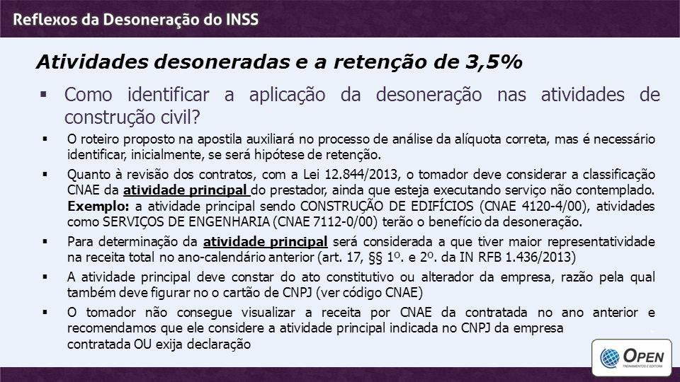 Atividades desoneradas e a retenção de 3,5%  Como identificar a aplicação da desoneração nas atividades de construção civil?  O roteiro proposto na