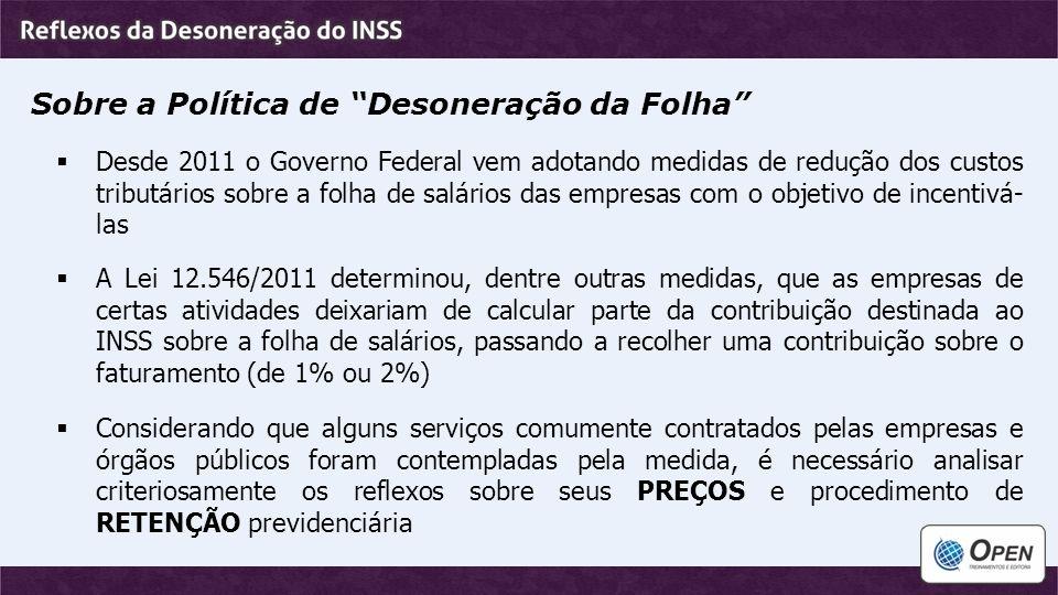 Definição das atividades de construção civil desoneradas  Dentro das Divisões 41 a 43 da CNAE, as atividades contempladas com a desoneração a partir de abril/2013 são aquelas agrupadas nos itens em VERMELHO.