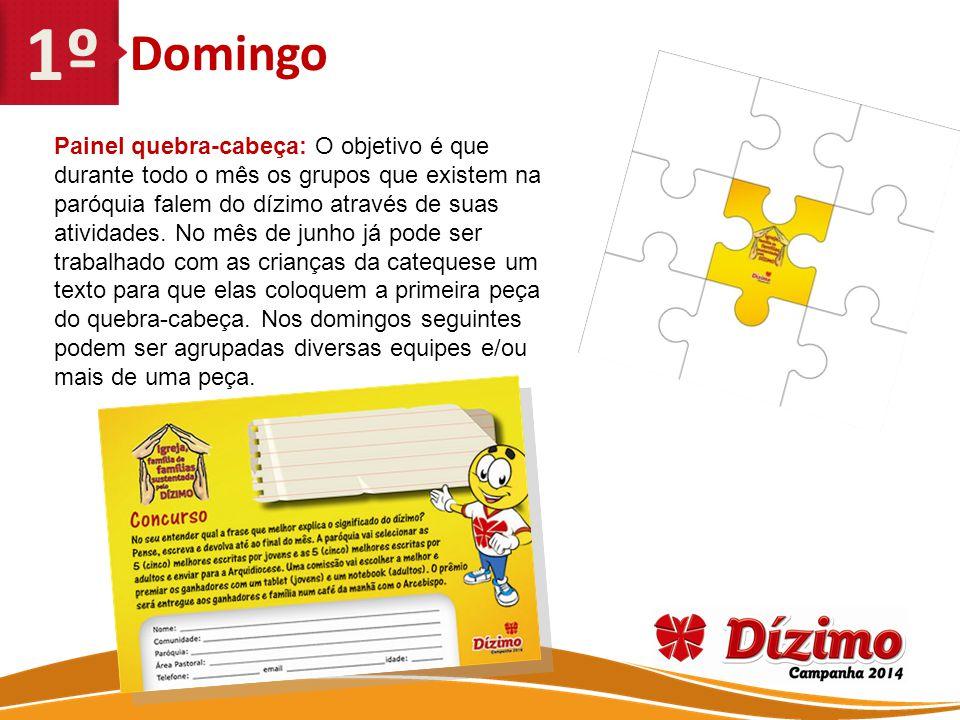 Domingo Painel quebra-cabeça: O objetivo é que durante todo o mês os grupos que existem na paróquia falem do dízimo através de suas atividades.