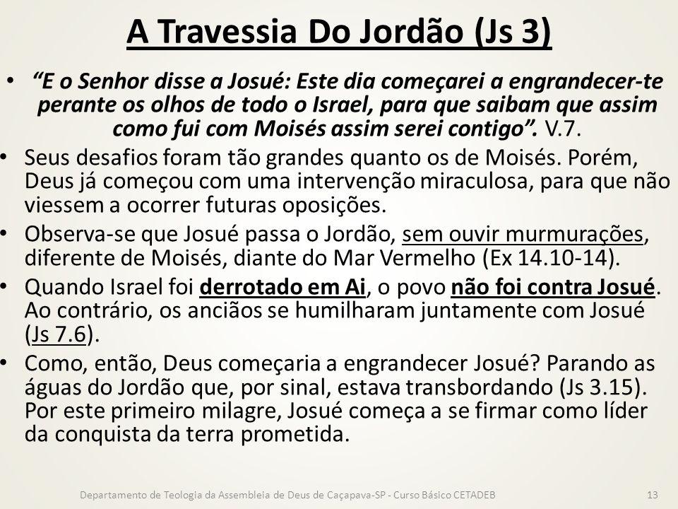 """A Travessia Do Jordão (Js 3) """"E o Senhor disse a Josué: Este dia começarei a engrandecer-te perante os olhos de todo o Israel, para que saibam que ass"""