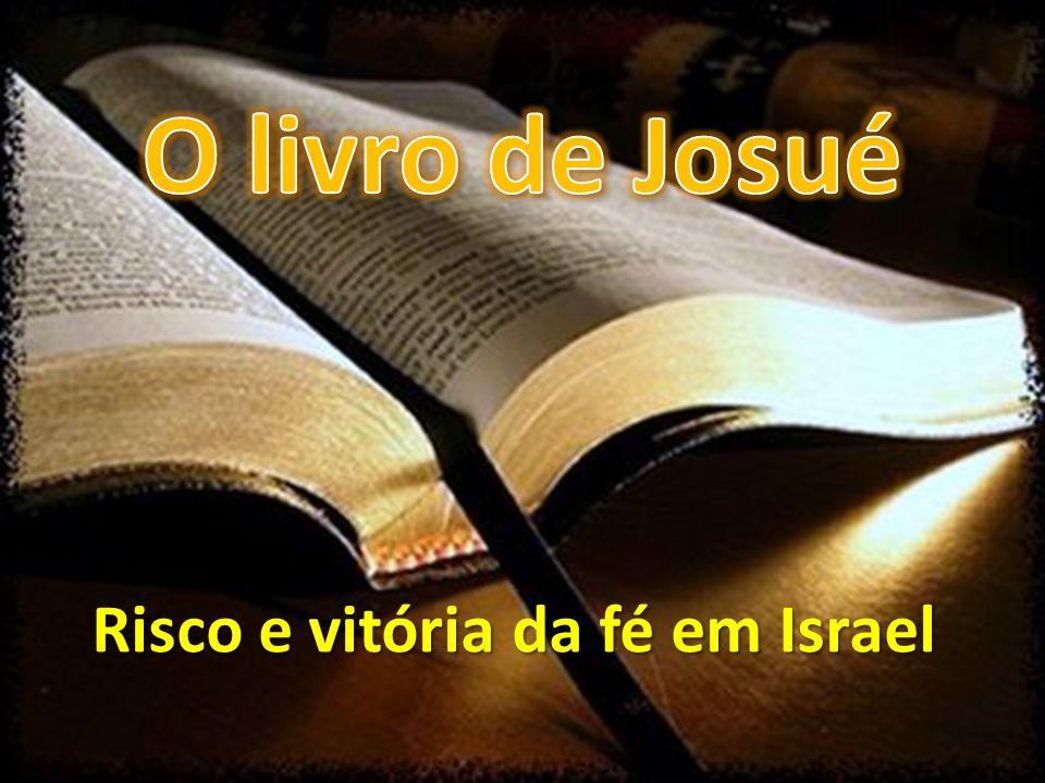 Risco e vitória da fé em Israel