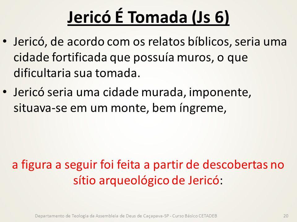 Jericó É Tomada (Js 6) Jericó, de acordo com os relatos bíblicos, seria uma cidade fortificada que possuía muros, o que dificultaria sua tomada. Jeric