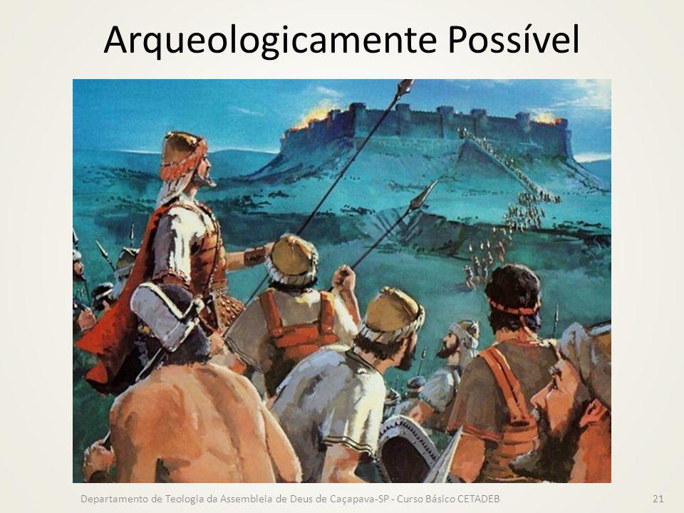 Arqueologicamente Possível Departamento de Teologia da Assembleia de Deus de Caçapava-SP - Curso Básico CETADEB21