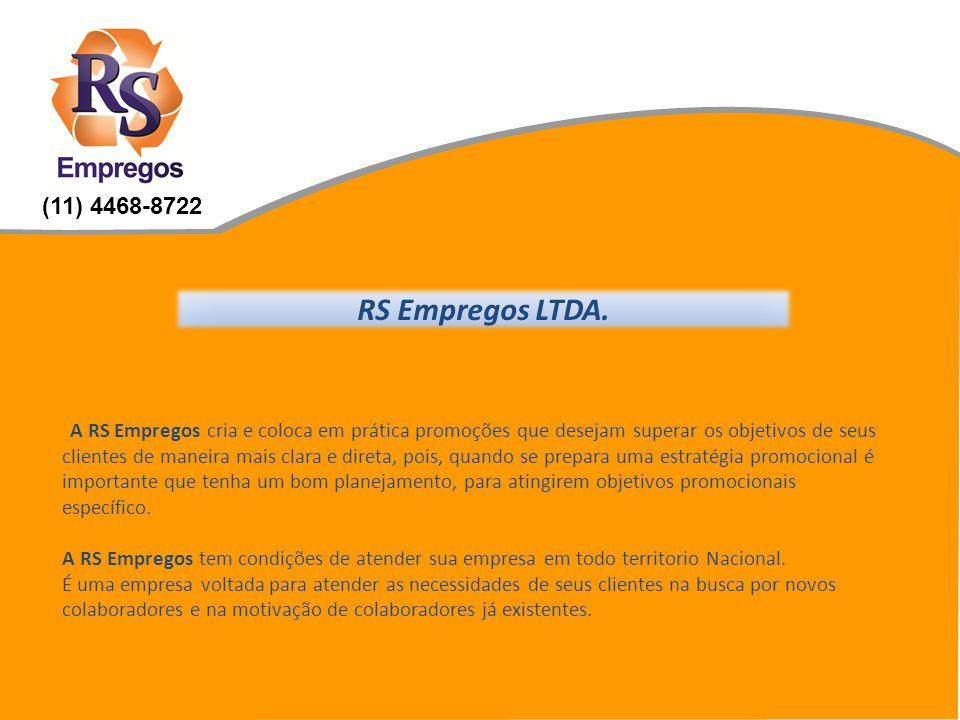 RS Empregos LTDA. A RS Empregos cria e coloca em prática promoções que desejam superar os objetivos de seus clientes de maneira mais clara e direta, p