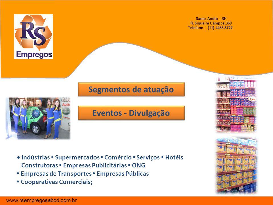 Segmentos de atuação Segmentos de atuação Indústrias Supermercados Comércio Serviços Hotéis Construtoras Empresas Publicitárias ONG Empresas de Transp