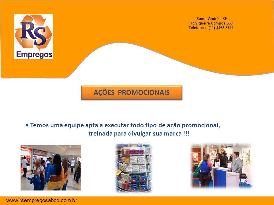 AÇÕES PROMOCIONAIS AÇÕES PROMOCIONAIS Temos uma equipe apta a executar todo tipo de ação promocional, treinada para divulgar sua marca !!! www.rsempre