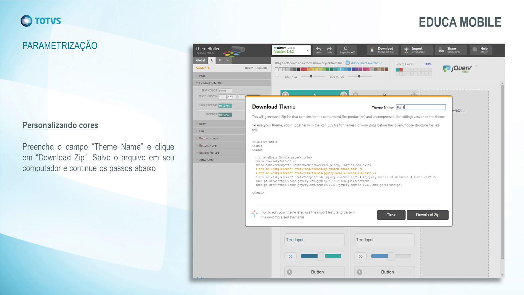 """Personalizando cores Preencha o campo """"Theme Name"""" e clique em """"Download Zip"""". Salve o arquivo em seu computador e continue os passos abaixo. PARAMETR"""