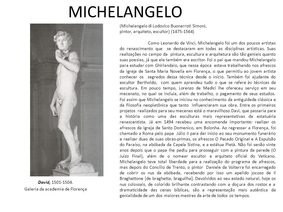 MICHELANGELO David, 1501-1504. Galeria da academia de Florença (Michelangelo di Lodovico Buonarroti Simoni, pintor, arquiteto, escultor) (1475-1564) C