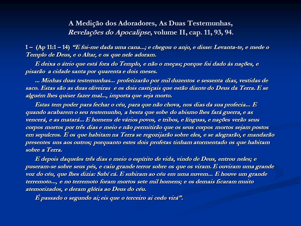 A Medição dos Adoradores, As Duas Testemunhas, Revelações do Apocalipse, volume II, cap.