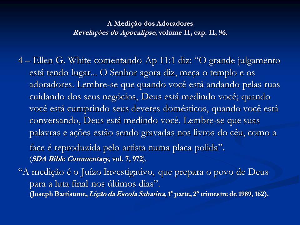 A Medição dos Adoradores Revelações do Apocalipse, volume II, cap.