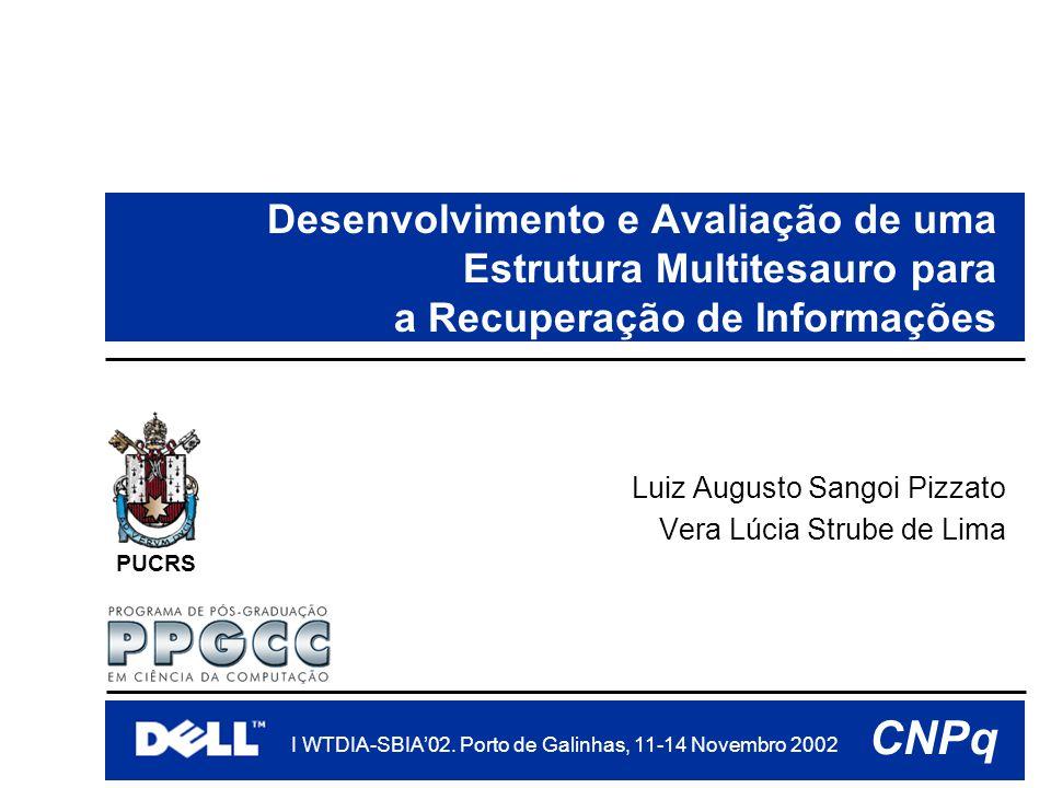 PUCRS I WTDIA-SBIA'02.Porto de Galinhas, 11-14 Novembro 2002 CNPq 2 /28 O que será visto...